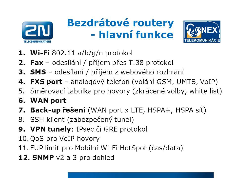 Bezdrátové routery - hlavní funkce 1.Wi-Fi 802.11 a/b/g/n protokol 2.Fax – odesílání / příjem přes T.38 protokol 3.SMS – odesílaní / příjem z webového