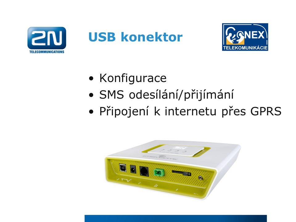 USB konektor Konfigurace SMS odesílání/přijímání Připojení k internetu přes GPRS