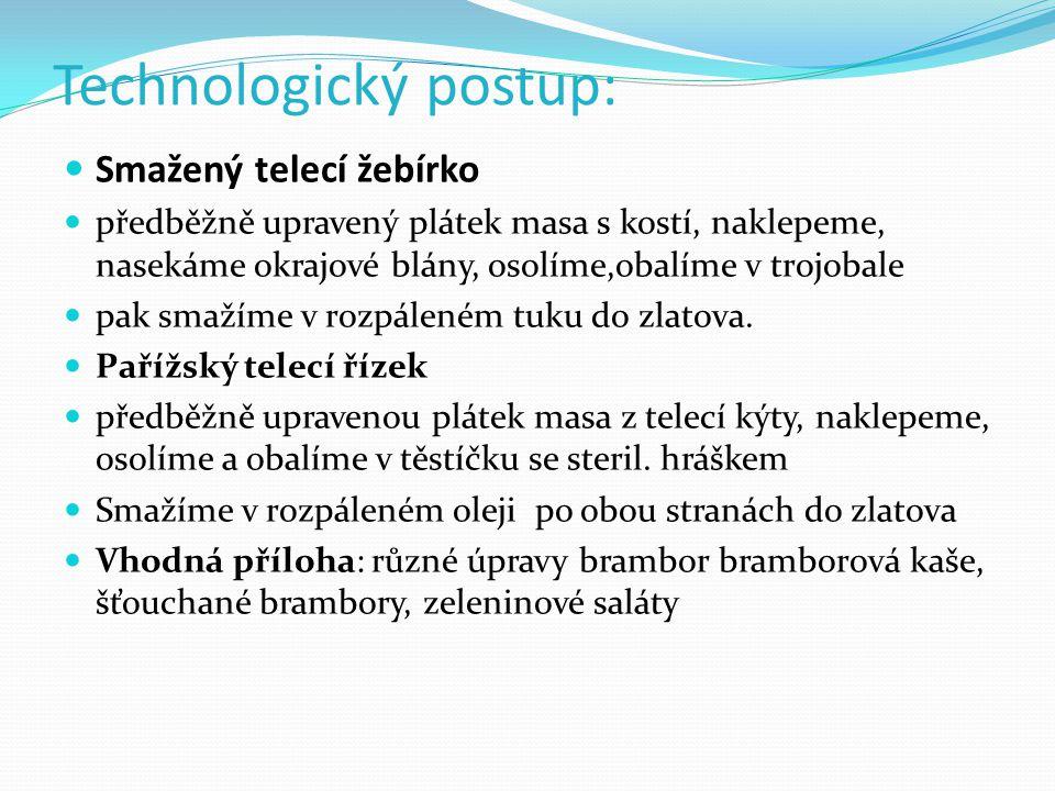 Technologický postup: Smažený vepř.řízek předběžně upravený plátek masa z kýty (1p.