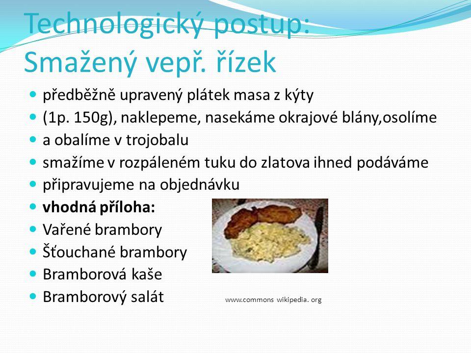 Technologický postup: Smažený vepř. řízek předběžně upravený plátek masa z kýty (1p. 150g), naklepeme, nasekáme okrajové blány,osolíme a obalíme v tro