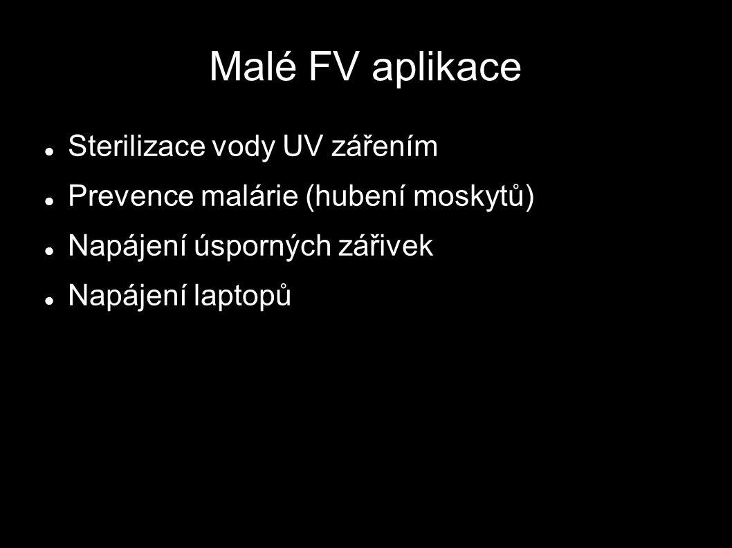 Malé FV aplikace Sterilizace vody UV zářením Prevence malárie (hubení moskytů) Napájení úsporných zářivek Napájení laptopů