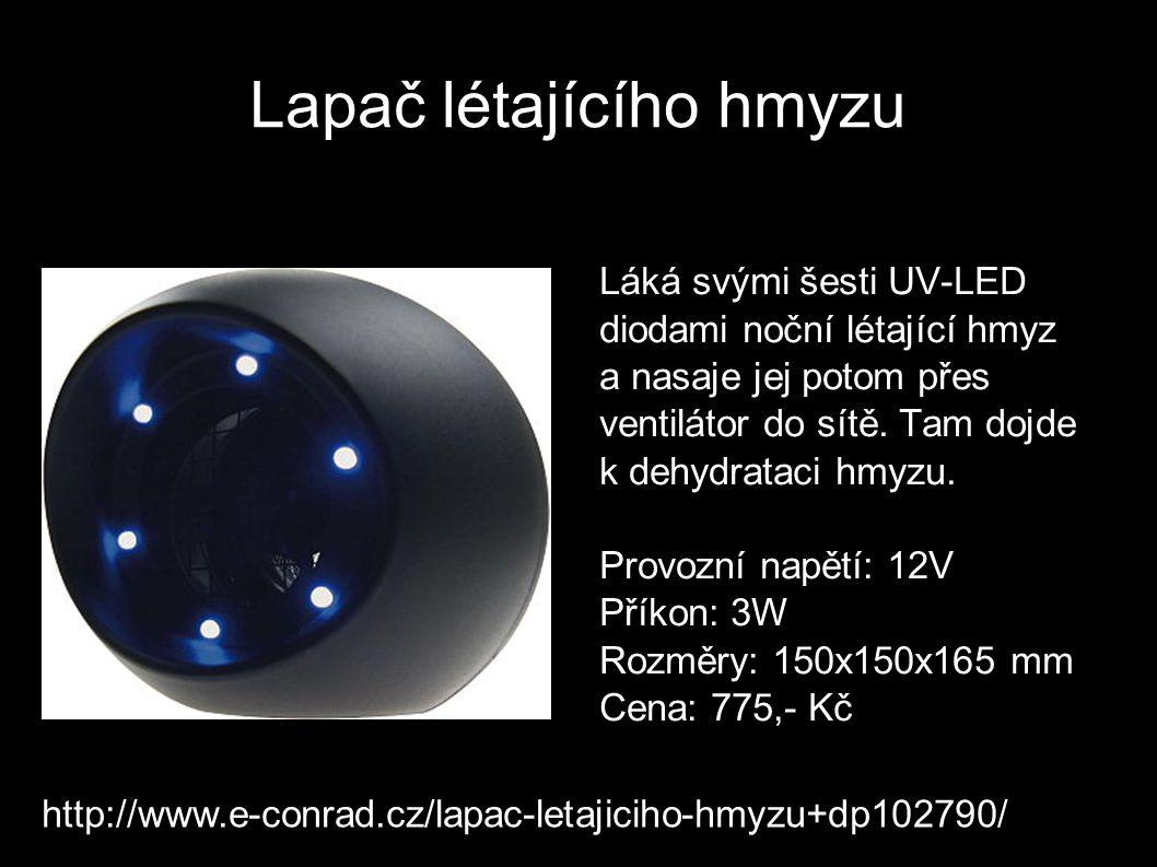 Lapač létajícího hmyzu Láká svými šesti UV-LED diodami noční létající hmyz a nasaje jej potom přes ventilátor do sítě. Tam dojde k dehydrataci hmyzu.