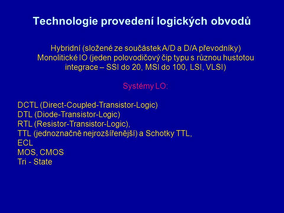 Technologie provedení logických obvodů Hybridní (složené ze součástek A/D a D/A převodníky) Monolitické IO (jeden polovodičový čip typu s různou husto