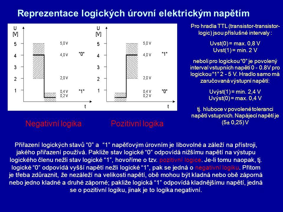 """Reprezentace logických úrovní elektrickým napětím Přiřazení logických stavů """"0"""" a """"1"""" napěťovým úrovním je libovolné a záleží na přístroji, jakého při"""