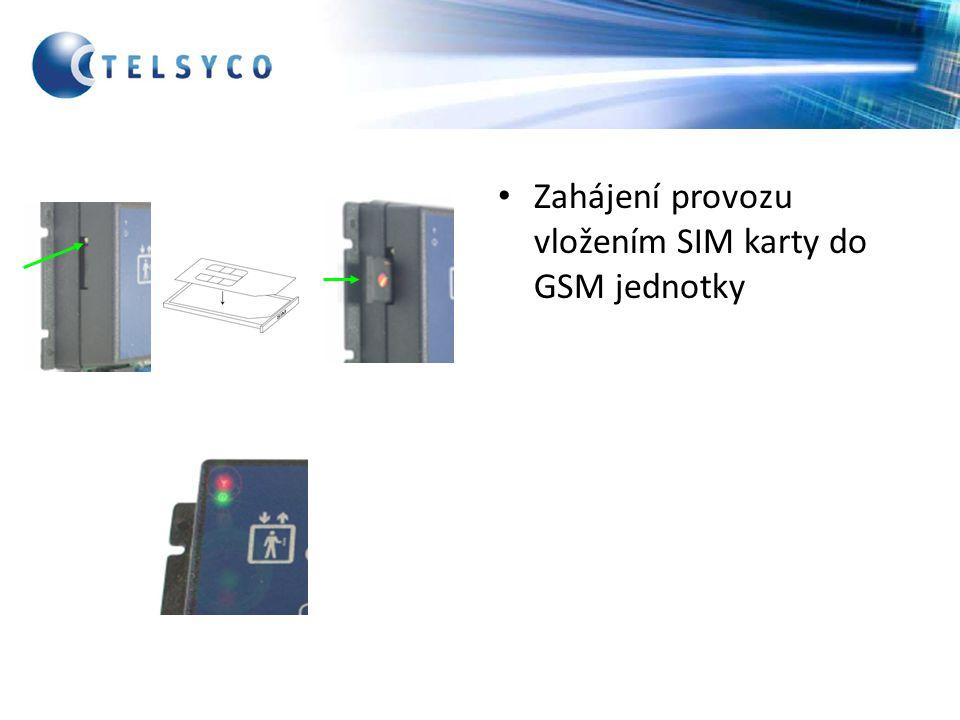 Zahájení provozu vložením SIM karty do GSM jednotky