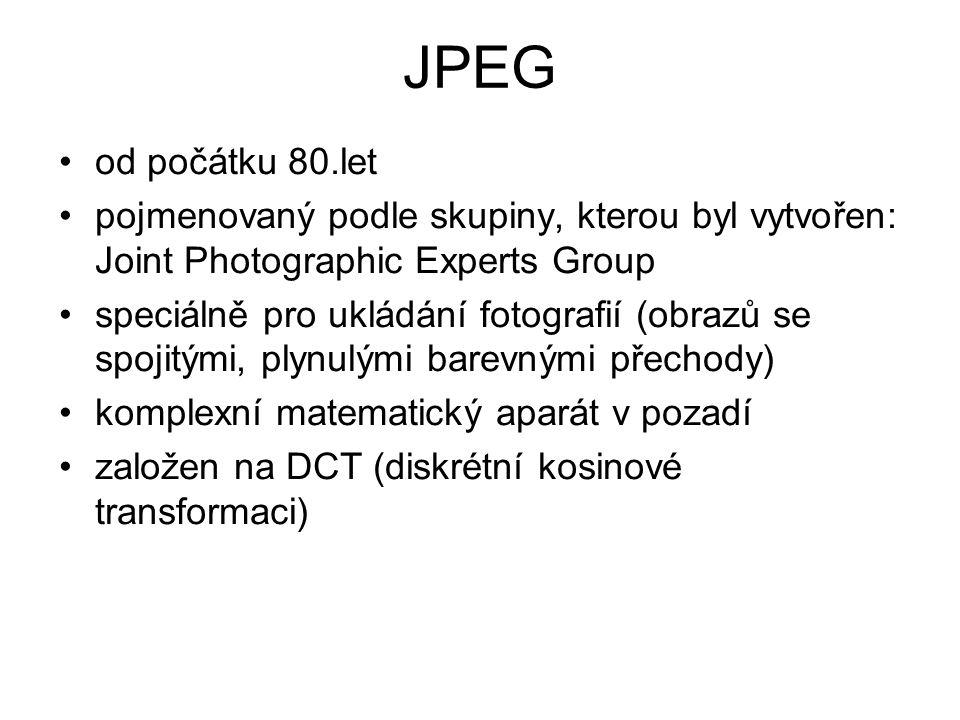 JPEG od počátku 80.let pojmenovaný podle skupiny, kterou byl vytvořen: Joint Photographic Experts Group speciálně pro ukládání fotografií (obrazů se spojitými, plynulými barevnými přechody) komplexní matematický aparát v pozadí založen na DCT (diskrétní kosinové transformaci)