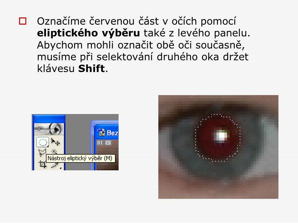 Označíme červenou část v očích pomocí eliptického výběru také z levého panelu. Abychom mohli označit obě oči současně, musíme při selektování druhéh