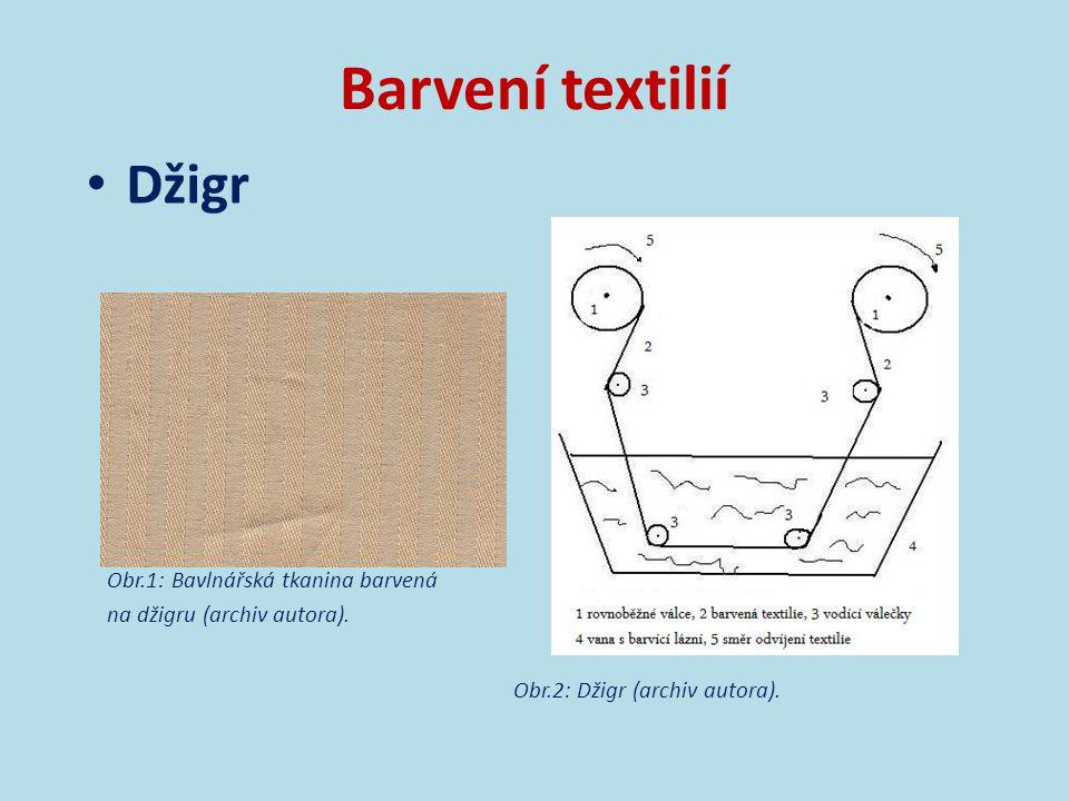 Barvení textilií Vana s vijákem (hašple)  přetržitý způsob barvení  textilie je shrnuta do provazce a její konce jsou sešity  textilie je unášena vijákem, klesá do barvící lázně a opět je vijákem přes vodící váleček vyzvedávána [1]  dlouhodobá fixace barviva (barvivo se vytahuje z barvící lázně na vlákno)  vhodné pro těžké tkaniny, pleteniny a koberce [3]