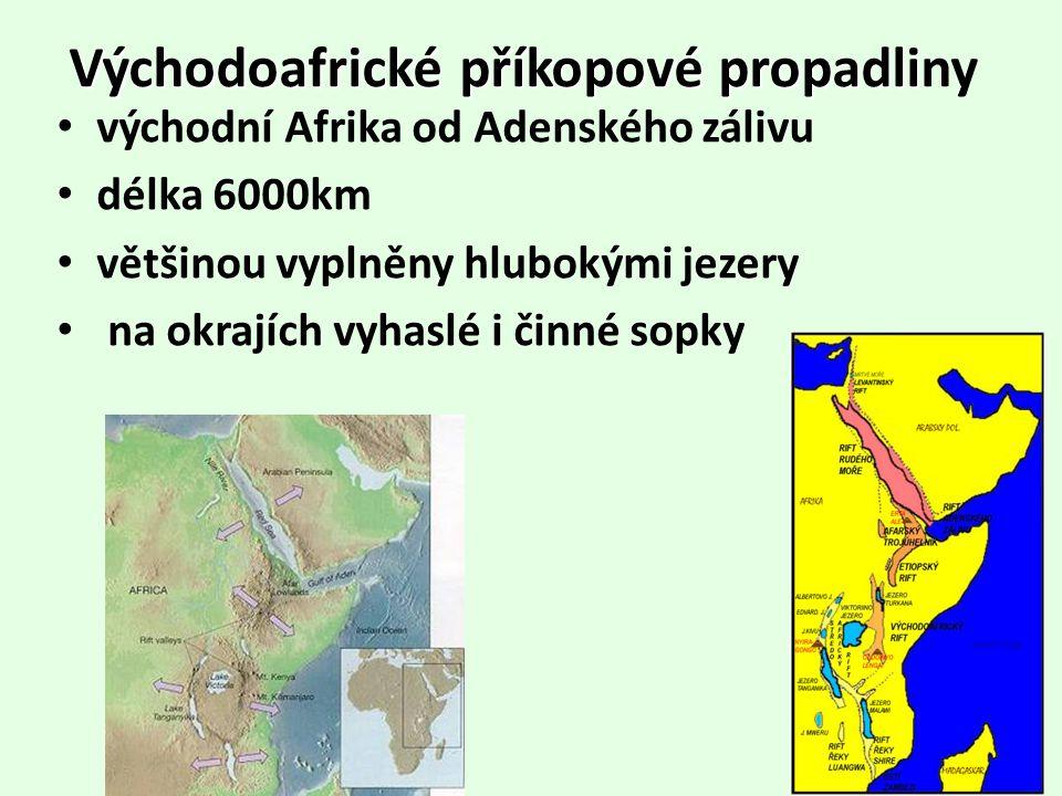 Východoafrické příkopové propadli Východoafrické příkopové propadliny východní Afrika od Adenského zálivu délka 6000km většinou vyplněny hlubokými jez
