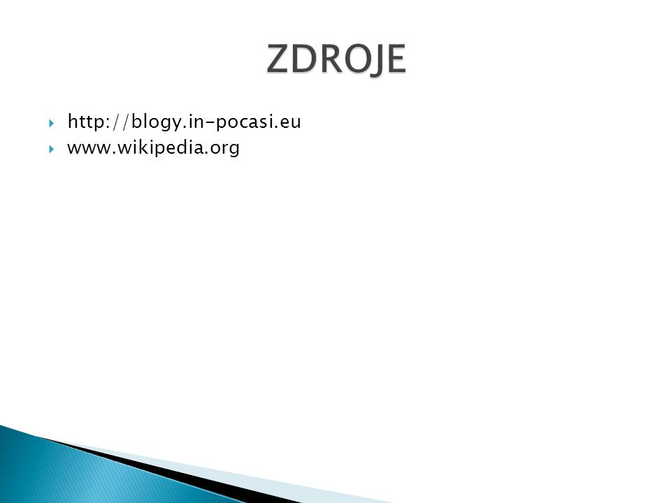  http://blogy.in-pocasi.eu  www.wikipedia.org