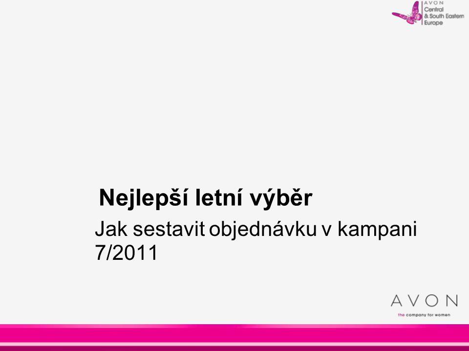 Nejlepší letní výběr Jak sestavit objednávku v kampani 7/2011