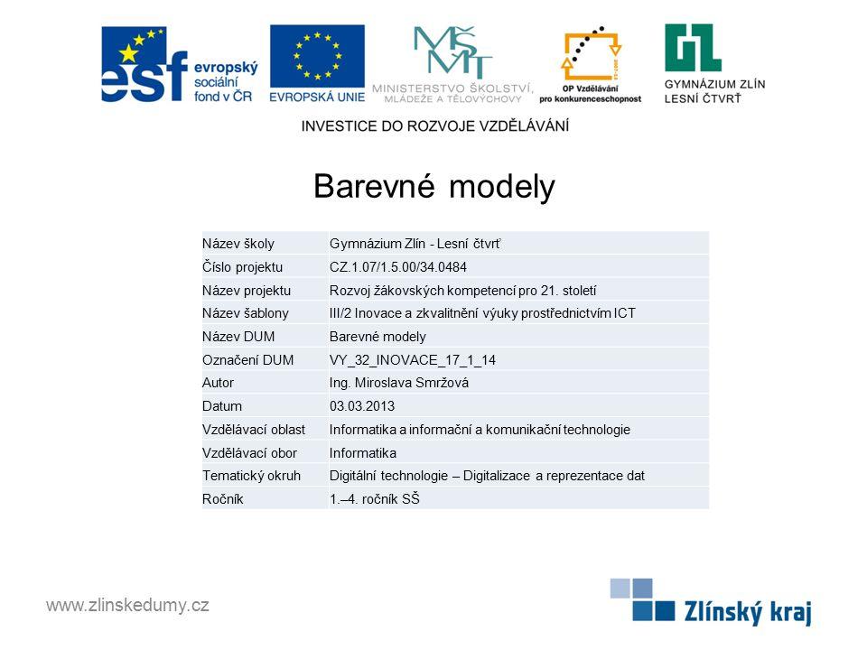 Barevné modely www.zlinskedumy.cz Název školyGymnázium Zlín - Lesní čtvrť Číslo projektuCZ.1.07/1.5.00/34.0484 Název projektuRozvoj žákovských kompete