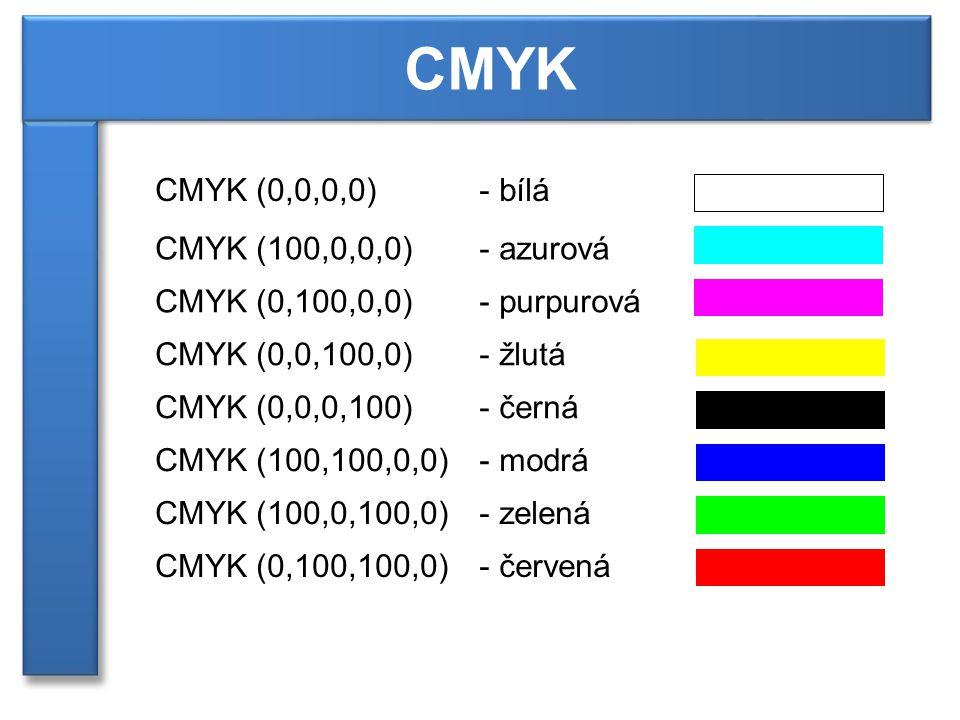 CMYK - bíláCMYK (0,0,0,0) CMYK (100,0,0,0)- azurová CMYK (0,100,0,0)- purpurová CMYK (0,0,100,0)- žlutá CMYK (0,0,0,100)- černá CMYK (100,100,0,0)- mo