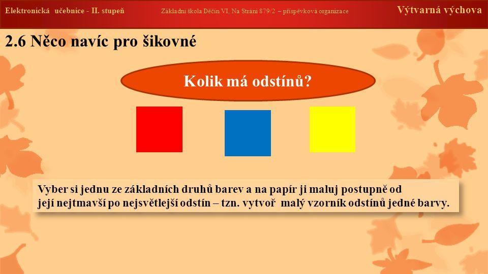 Elektronická učebnice - II. stupeň Základní škola Děčín VI, Na Stráni 879/2 – příspěvková organizace Výtvarná výchova 2.6 Něco navíc pro šikovné Kolik