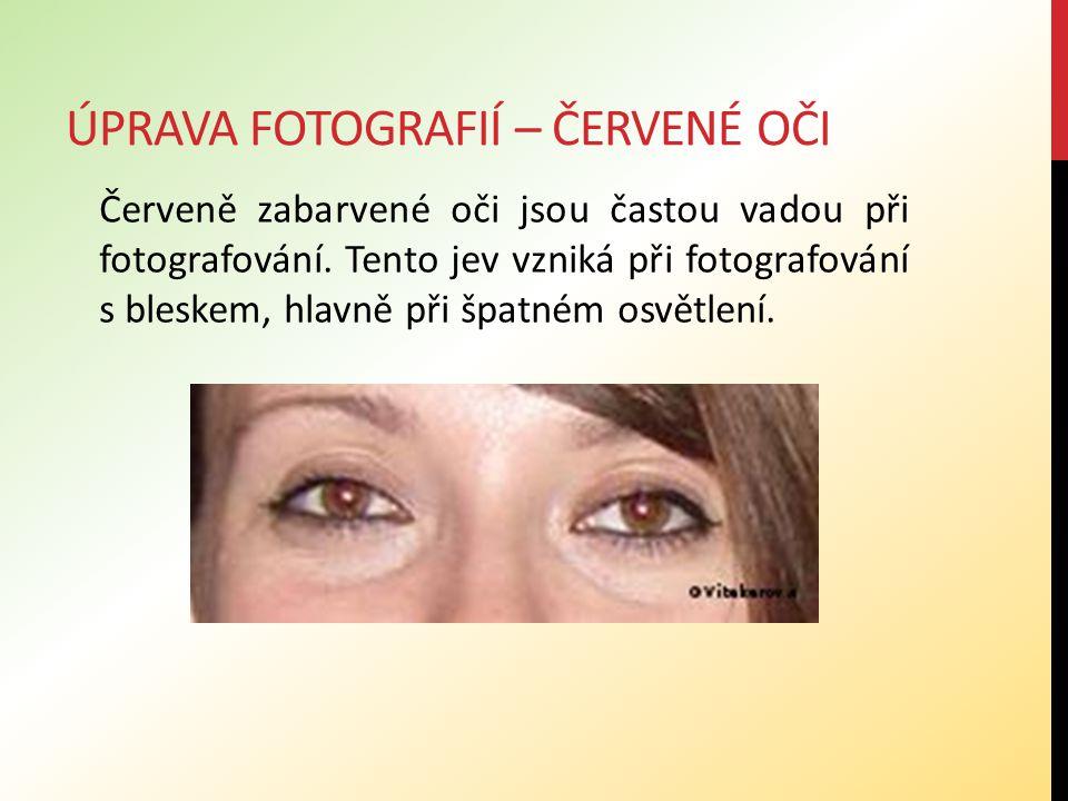 ÚPRAVA FOTOGRAFIÍ – ČERVENÉ OČI Červeně zabarvené oči jsou častou vadou při fotografování.