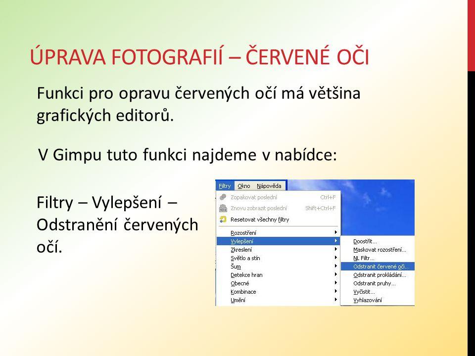 ÚPRAVA FOTOGRAFIÍ – ČERVENÉ OČI Funkci pro opravu červených očí má většina grafických editorů.
