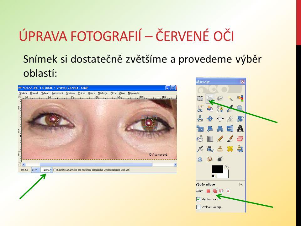 ÚPRAVA FOTOGRAFIÍ – ČERVENÉ OČI Otevřeme volbu: Filtry – Vylepšení – Odstranění červených očí.