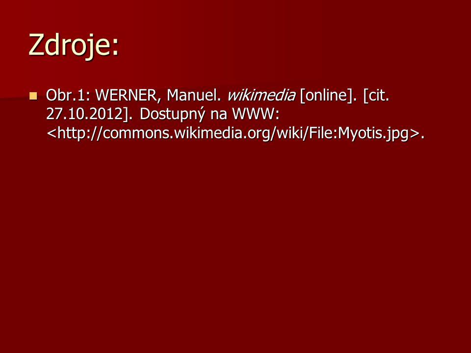 Zdroje: Obr.1: WERNER, Manuel. wikimedia [online]. [cit. 27.10.2012]. Dostupný na WWW:. Obr.1: WERNER, Manuel. wikimedia [online]. [cit. 27.10.2012].