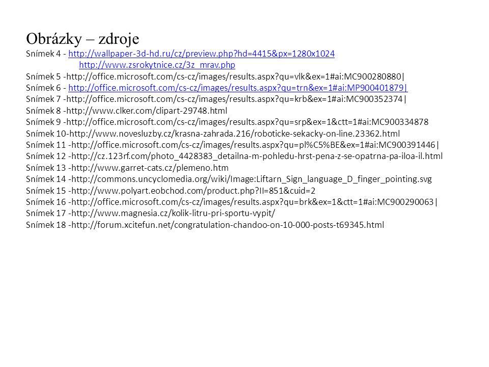 Obrázky – zdroje Snímek 4 - http://wallpaper-3d-hd.ru/cz/preview.php?hd=4415&px=1280x1024http://wallpaper-3d-hd.ru/cz/preview.php?hd=4415&px=1280x1024