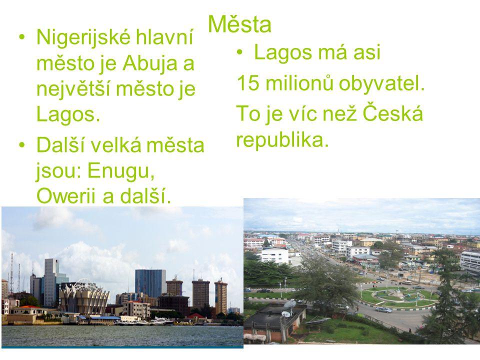 Města Nigerijské hlavní město je Abuja a největší město je Lagos.