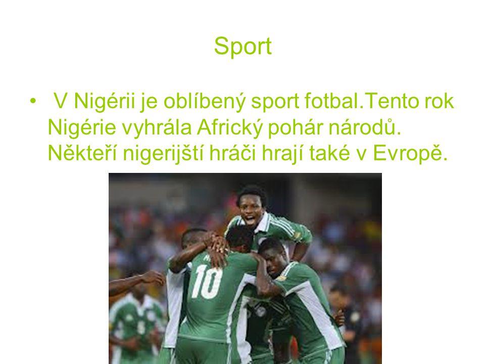 Sport V Nigérii je oblíbený sport fotbal.Tento rok Nigérie vyhrála Africký pohár národů.