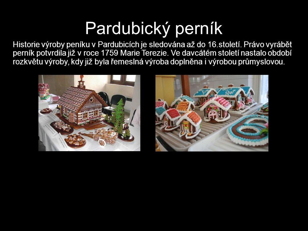 Pardubický perník Historie výroby peníku v Pardubicích je sledována až do 16.století.