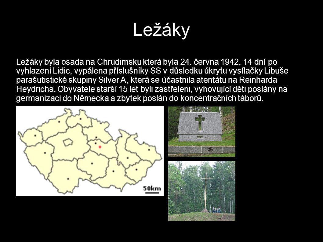 Ležáky Ležáky byla osada na Chrudimsku která byla 24.
