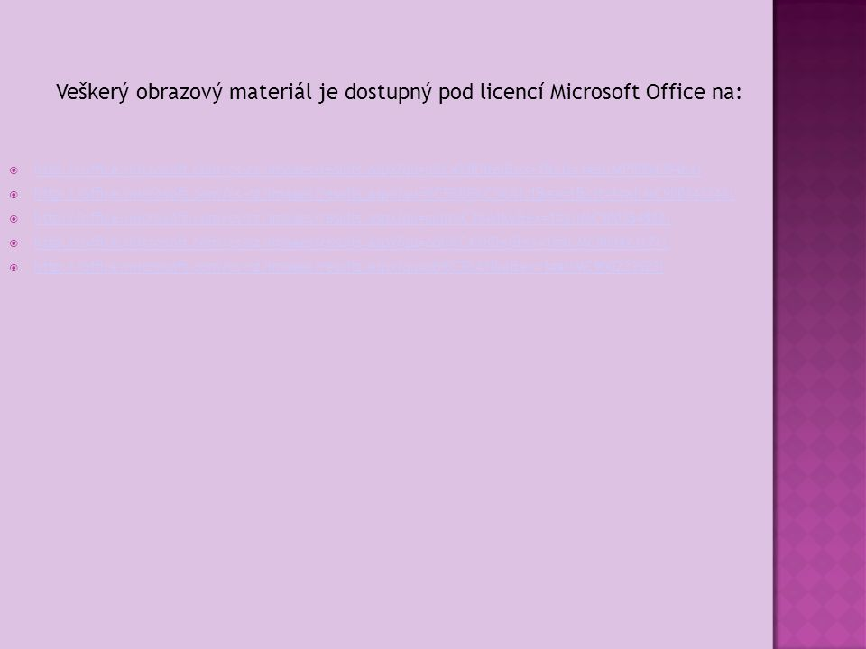  http://office.microsoft.com/cs-cz/images/results.aspx?qu=u%C4%8Ditel&ex=1&ctt=1#ai:MP900439464| http://office.microsoft.com/cs-cz/images/results.aspx?qu=u%C4%8Ditel&ex=1&ctt=1#ai:MP900439464|  http://office.microsoft.com/cs-cz/images/results.aspx?qu=%C5%BE%C3%A1ci&ex=1&ctt=1#ai:MC900343343| http://office.microsoft.com/cs-cz/images/results.aspx?qu=%C5%BE%C3%A1ci&ex=1&ctt=1#ai:MC900343343|  http://office.microsoft.com/cs-cz/images/results.aspx?qu=gum%C3%A1ky&ex=1#ai:MC900354883| http://office.microsoft.com/cs-cz/images/results.aspx?qu=gum%C3%A1ky&ex=1#ai:MC900354883|  http://office.microsoft.com/cs-cz/images/results.aspx?qu=obli%C4%8Dej&ex=1#ai:MC900423171| http://office.microsoft.com/cs-cz/images/results.aspx?qu=obli%C4%8Dej&ex=1#ai:MC900423171|  http://office.microsoft.com/cs-cz/images/results.aspx?qu=ob%C3%A1lka&ex=1#ai:MC900233523| http://office.microsoft.com/cs-cz/images/results.aspx?qu=ob%C3%A1lka&ex=1#ai:MC900233523| Veškerý obrazový materiál je dostupný pod licencí Microsoft Office na: