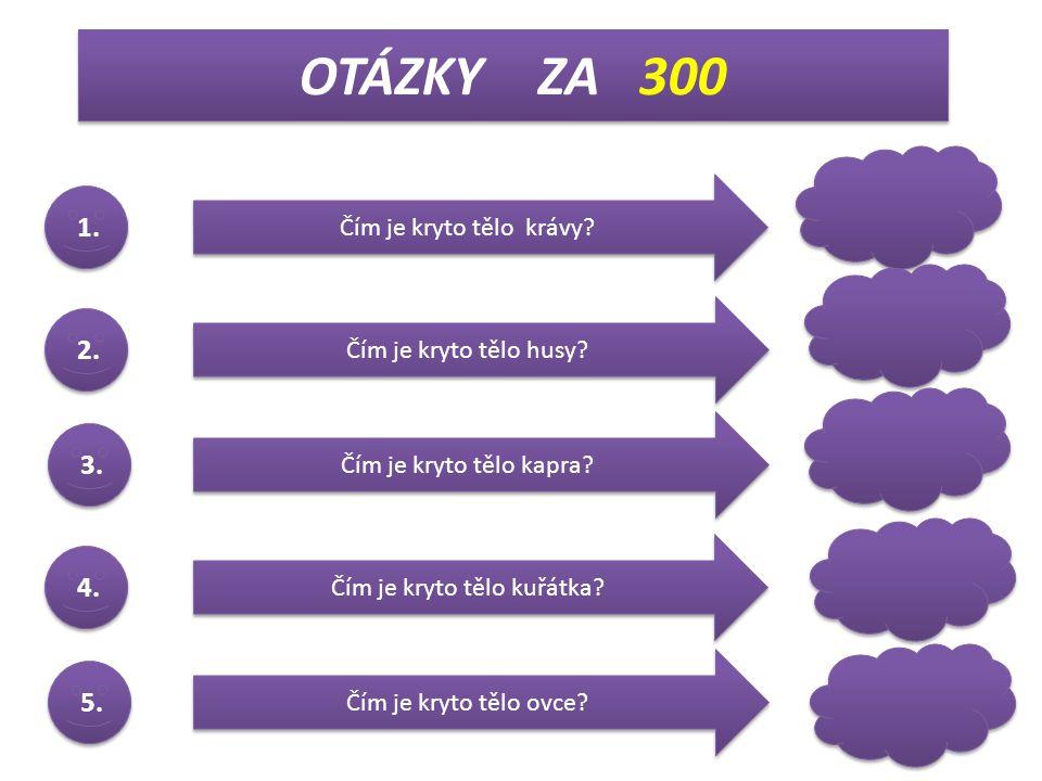 kráva ovce včela prase slepice OTÁZKY ZA 400 1.2.