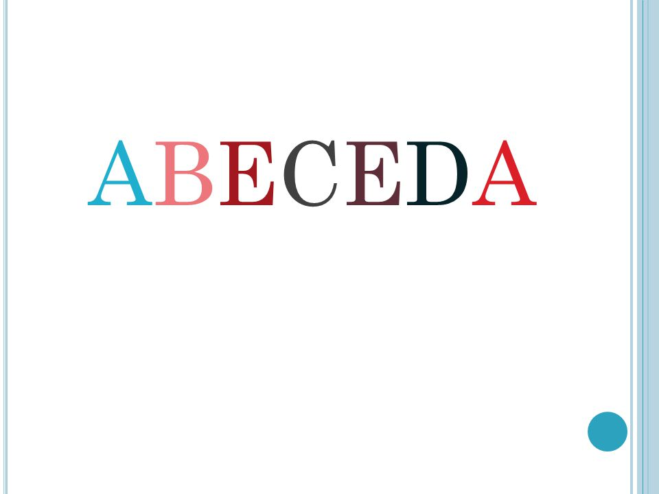 B Písmena jsou v abecedě řazena ve stále stejném pořadí.
