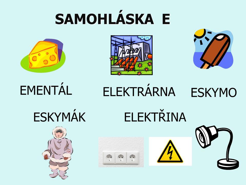 SAMOHLÁSKA E EMENTÁL ESKYMO ELEKTŘINAESKYMÁK ELEKTRÁRNA