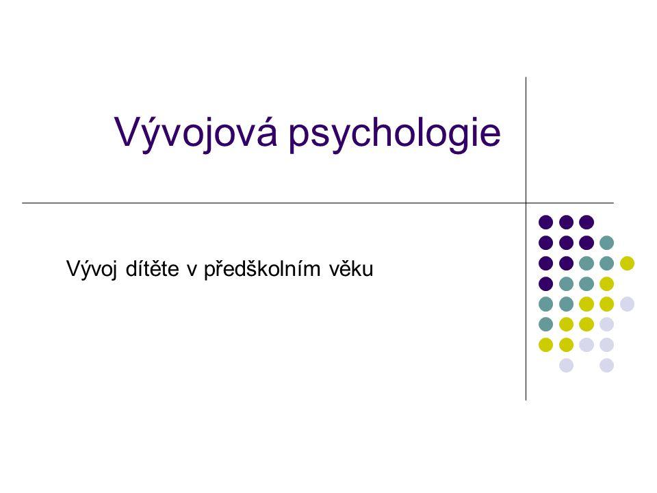 Vývojová psychologie Vývoj dítěte v předškolním věku