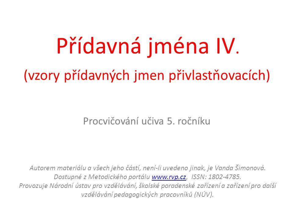Přídavná jména IV.(vzory přídavných jmen přivlastňovacích) Procvičování učiva 5.
