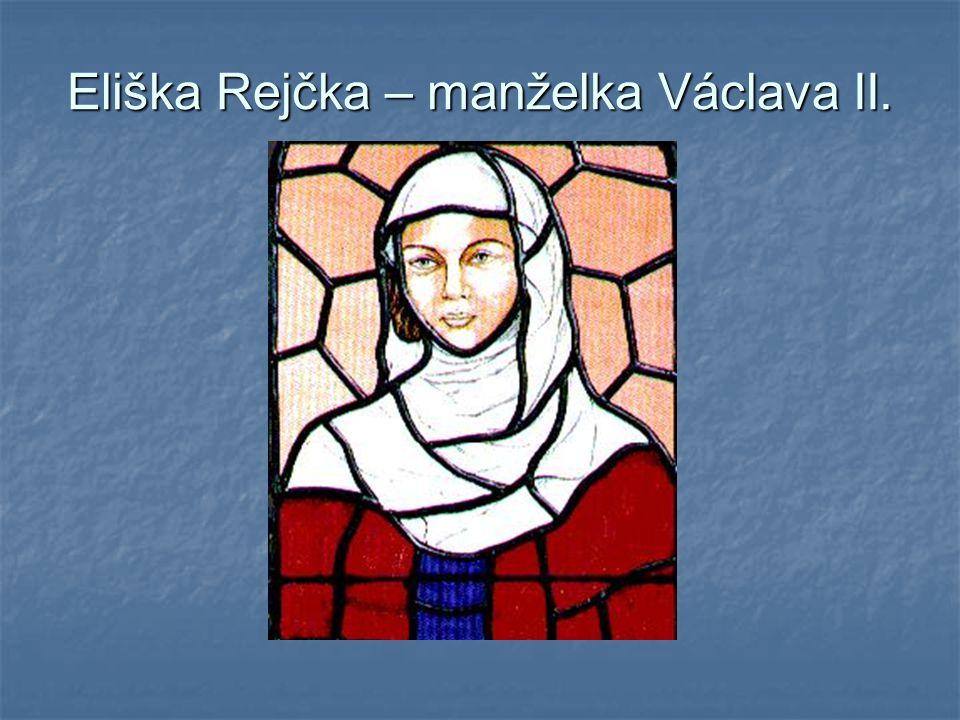 Eliška Rejčka – manželka Václava II.