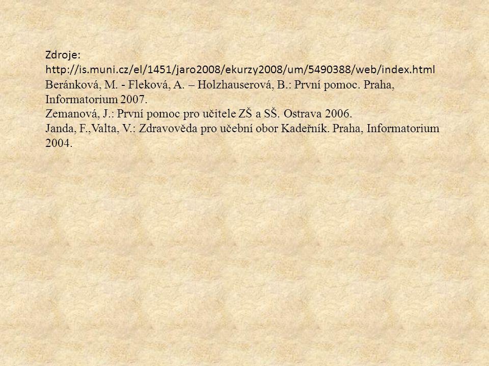Zdroje: http://is.muni.cz/el/1451/jaro2008/ekurzy2008/um/5490388/web/index.html Beránková, M.