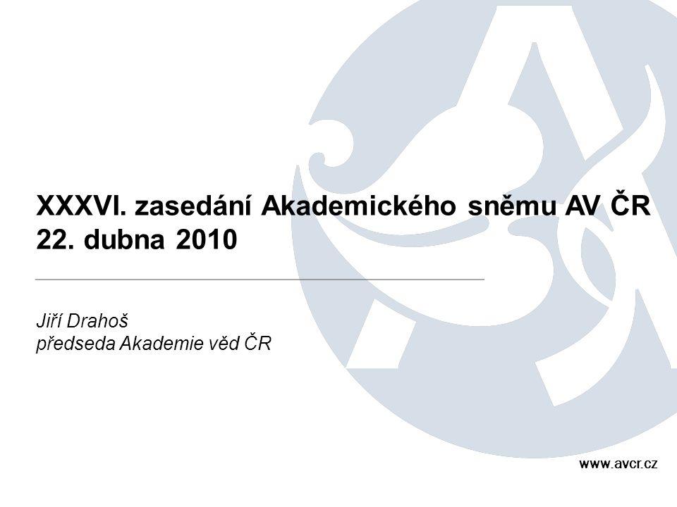 XXXVI. zasedání Akademického sněmu AV ČR 22. dubna 2010 Jiří Drahoš předseda Akademie věd ČR www.avcr.cz