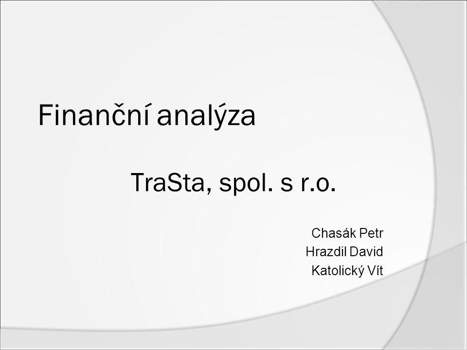 Chasák Petr Hrazdil David Katolický Vít Finanční analýza TraSta, spol. s r.o.