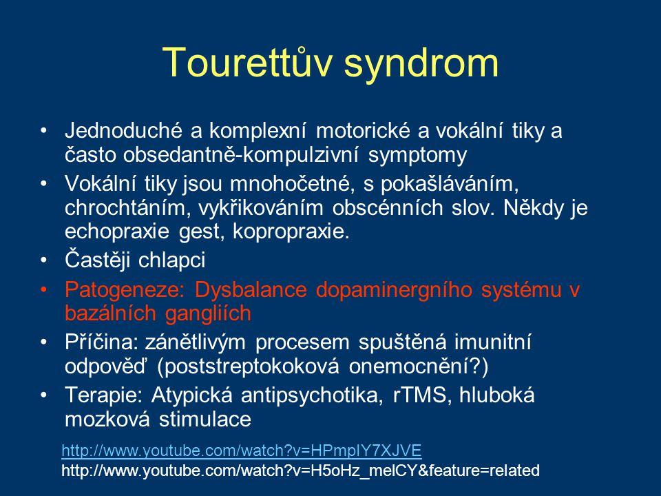 Tourettův syndrom Jednoduché a komplexní motorické a vokální tiky a často obsedantně-kompulzivní symptomy Vokální tiky jsou mnohočetné, s pokašláváním