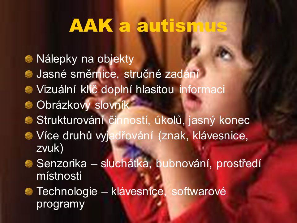 AAK a autismus Nálepky na objekty Jasné směrnice, stručné zadání Vizuální klíč doplní hlasitou informaci Obrázkový slovník Strukturování činností, úko