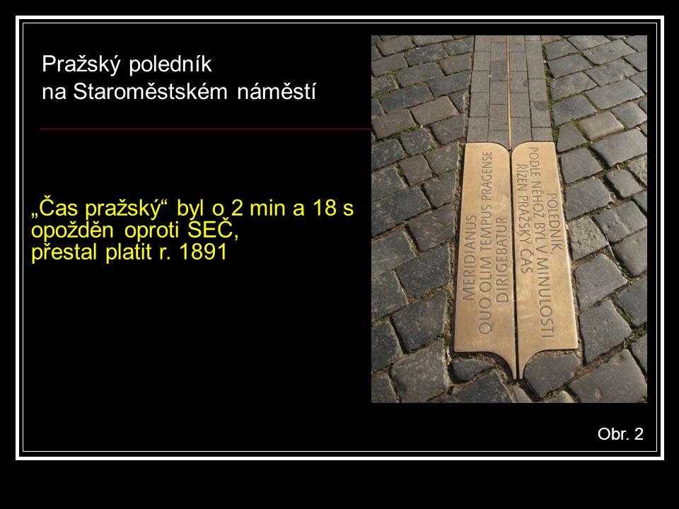 """Obr. 2 Pražský poledník na Staroměstském náměstí """"Čas pražský"""" byl o 2 min a 18 s opožděn oproti SEČ, přestal platit r. 1891"""