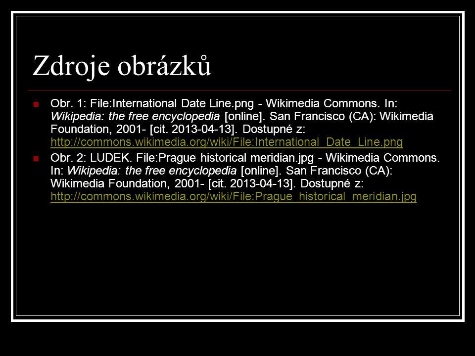 Zdroje obrázků Obr. 1: File:International Date Line.png - Wikimedia Commons. In: Wikipedia: the free encyclopedia [online]. San Francisco (CA): Wikime