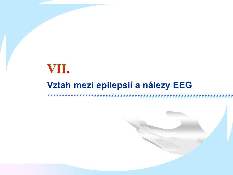Vztah mezi epilepsií a nálezy EEG VII.