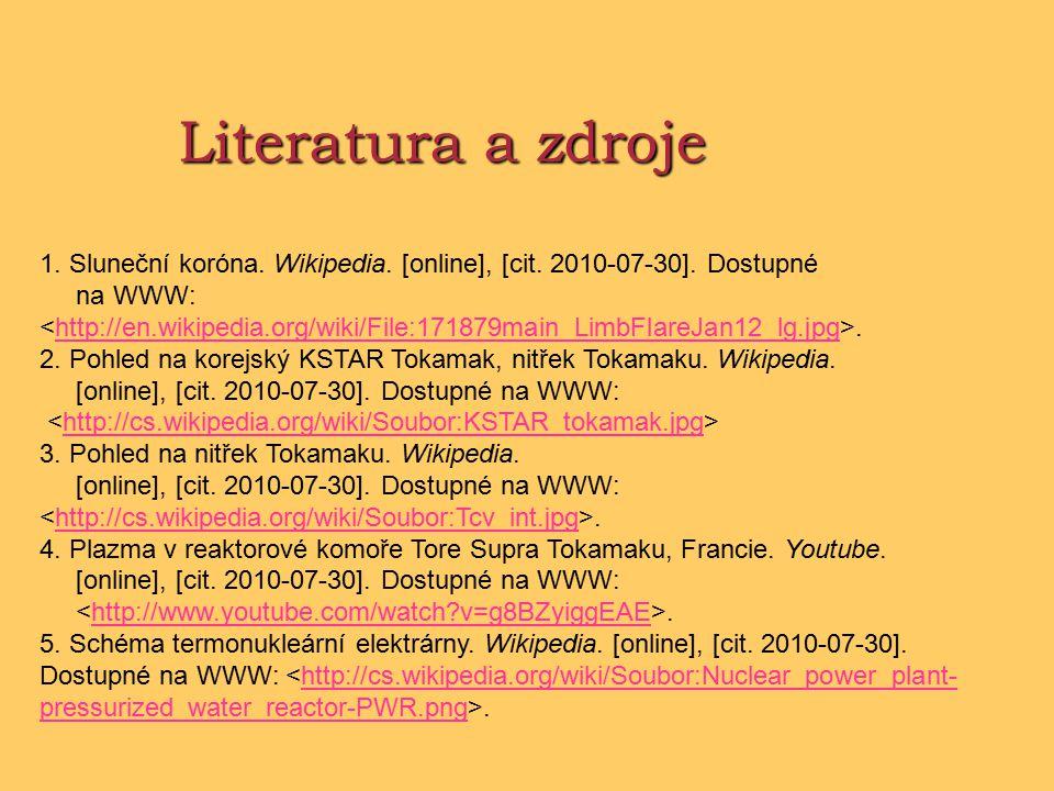 Literatura a zdroje 1.Sluneční koróna. Wikipedia.