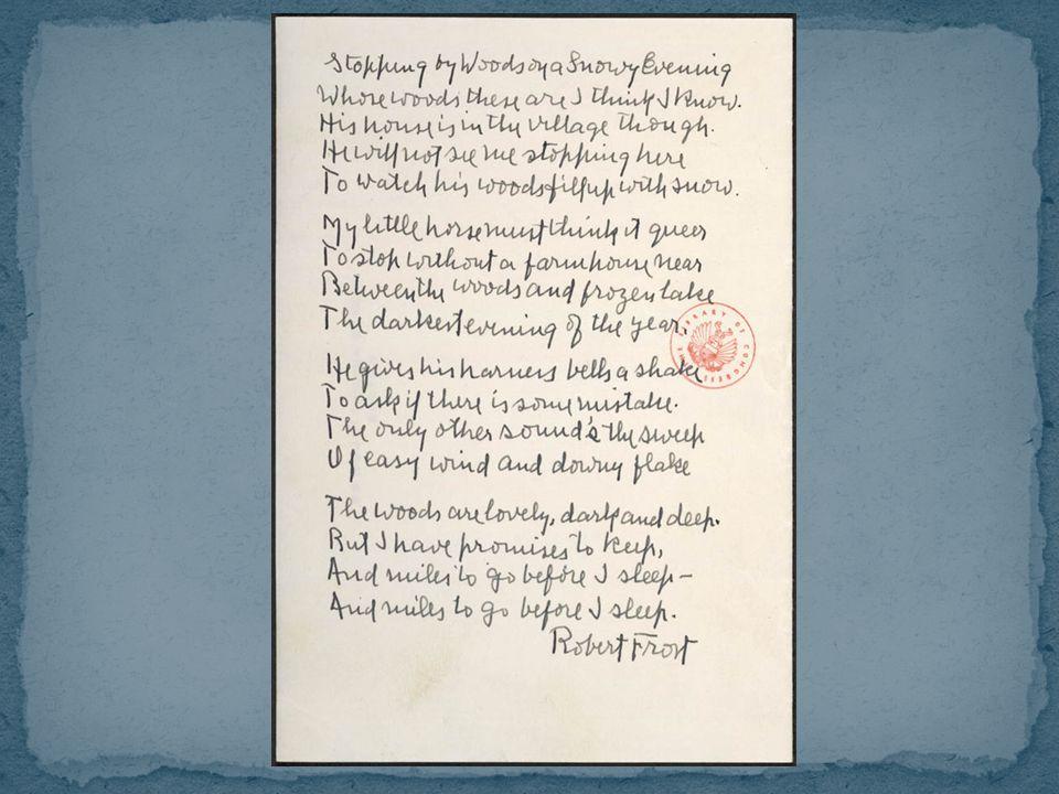 Jedna z neoblíbenějších amerických básní.Forma a obsah v dokonalém souladu.