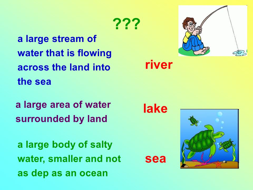 ??? a large stream of water that is flowing across the land into the sea a large area of water surrounded by land river lake a large body of salty wat