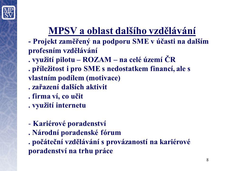 """9 """"Vzdělávejte se! (1) Jedná se o ověřování nového nástroje aktivní politiky zaměstnanosti, financovaného z Evropského sociálního fondu (ESF) a ze státního rozpočtu České republiky."""