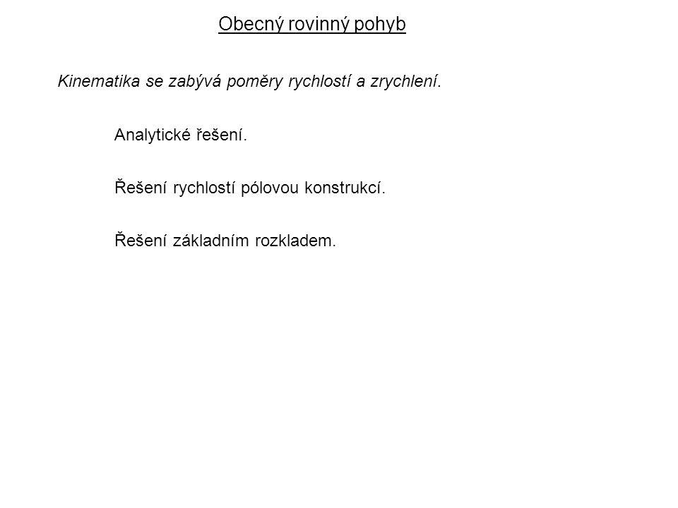 Dynamika I, 6. přednáška Analytické řešení. Řešení rychlostí pólovou konstrukcí.