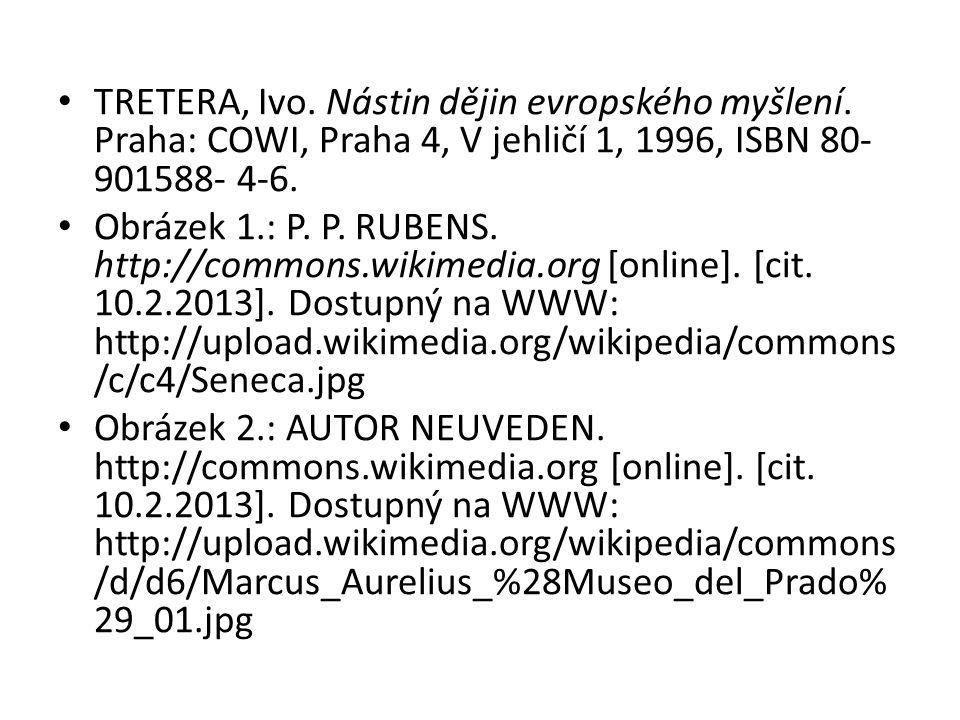 TRETERA, Ivo. Nástin dějin evropského myšlení. Praha: COWI, Praha 4, V jehličí 1, 1996, ISBN 80- 901588- 4-6. Obrázek 1.: P. P. RUBENS. http://commons