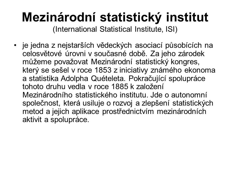 Mezinárodní statistický institut (International Statistical Institute, ISI) je jedna z nejstarších vědeckých asociací působících na celosvětové úrovni v současné době.