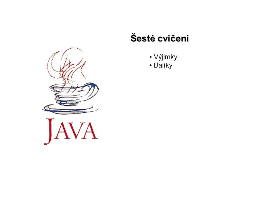 Java cv62 Výjimky Výjimka chybová událost, výjimečný stav programu objekt, který chybovou událost popisuje speciální zacházení s těmito objekty Umožňuje programátorovi (nutí programátora) reagovat na chybové stavy